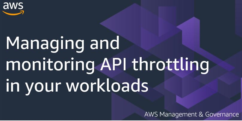 Managing and monitoring API throttling in your workloads