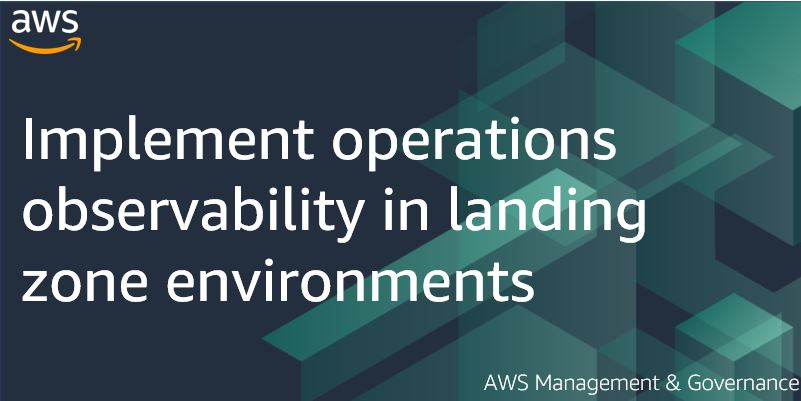Implement operations observability in landing zone environments