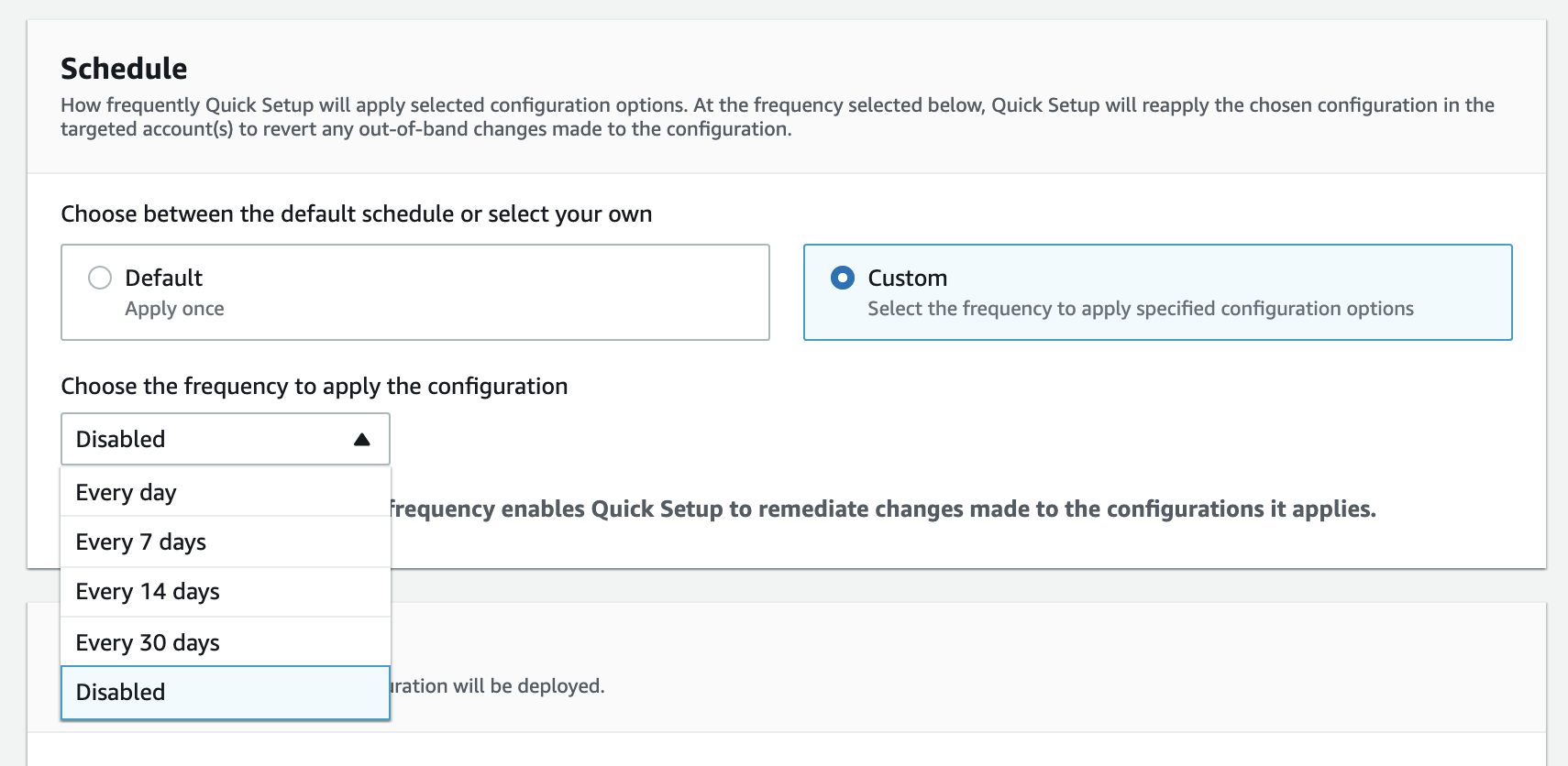 The schedule section allows you to choose the default schedule to apply configuration options only once, or select the custom option to apply configurations every day, every 7 days, every 14 days, every 30 days, or disable it