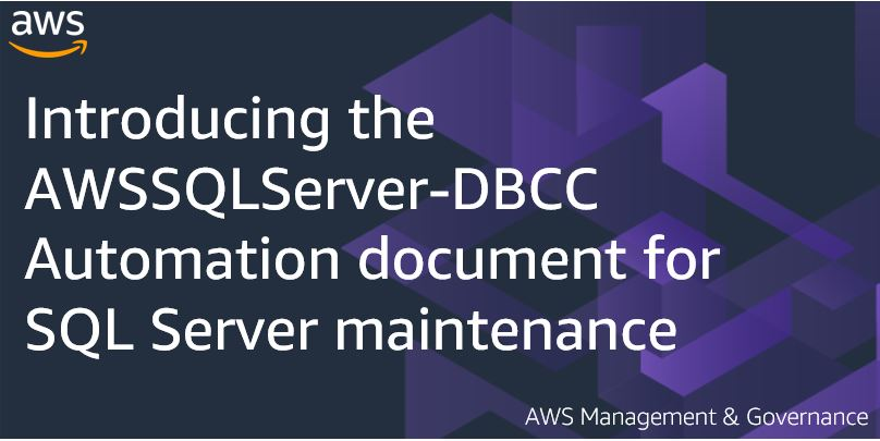 Introducing the AWSSQLServer-DBCC Automation document for SQL Server maintenance