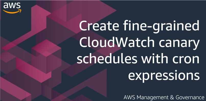 Create fine-grained CloudWatch canary schedules with cron expressions