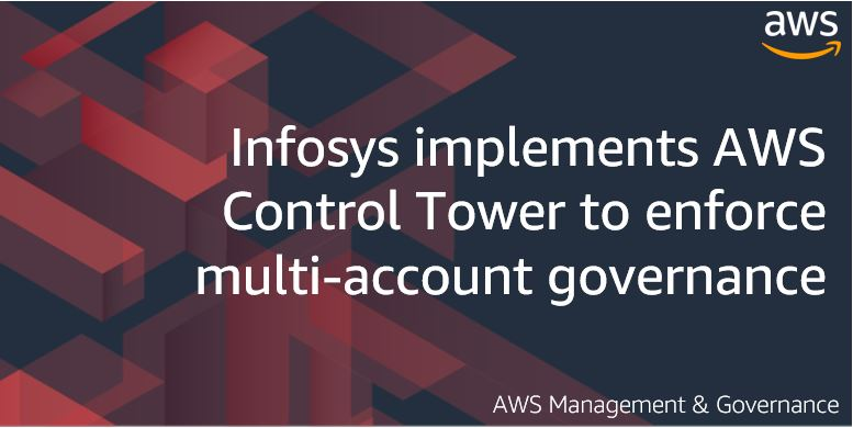 Infosys implements AWS Control Tower to enforce multi-account governance