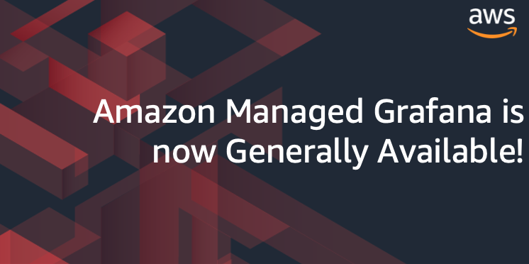 Amazon Managed Grafana is now Generally Available