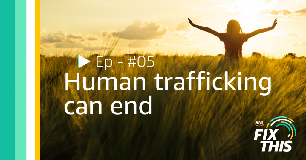 Fix This episode 5: human trafficking can end