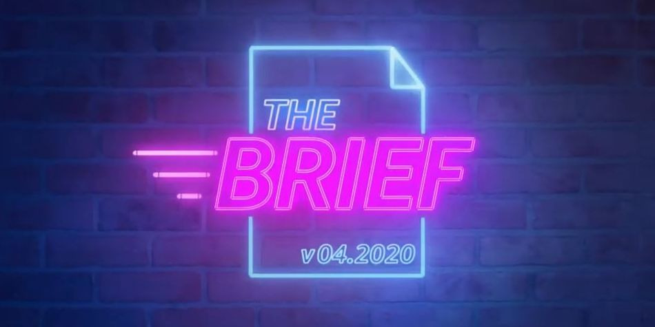 The Brief April 2020