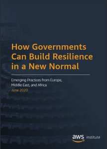 How Governments can Build Resilience in a New Normal: Emerging Practices from Europe, the Middle East, and Africa