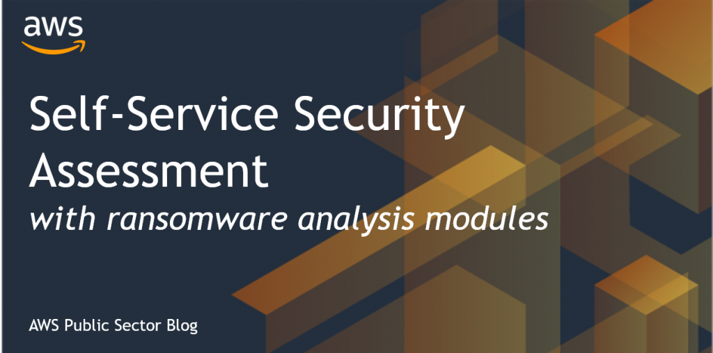 Self-Service Security Assessment with ransomware analysis modules