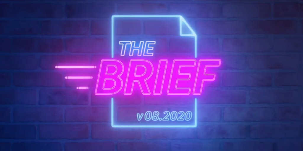 The Brief August 2020