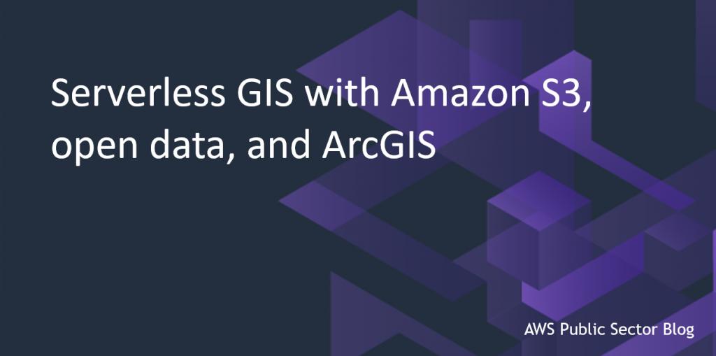 Serverless GIS
