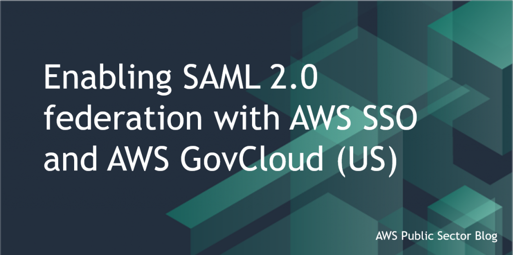 Enabling SAML AWS SSO GovCloud