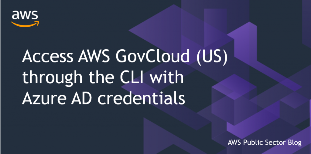 Access AWS GovCloud (US) through the CLI with Azure AD credentials