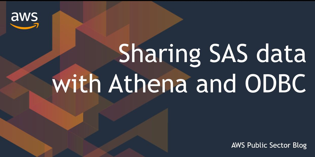 Sharing SAS data with Athena and ODBC