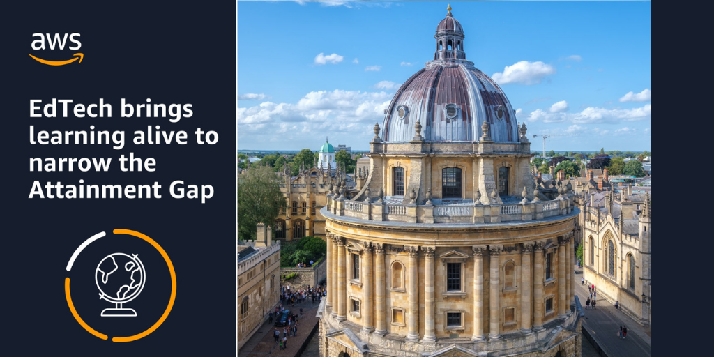 EdTech brings learning alive to narrow the attainment gap; photo of Oxford University