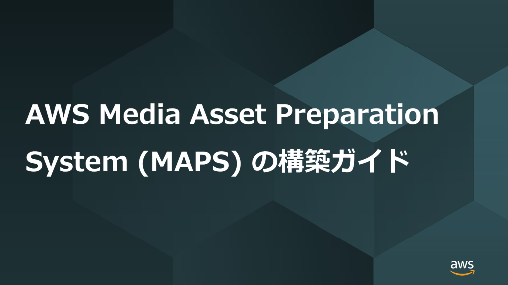 aws-media-asset-preparation-system-maps