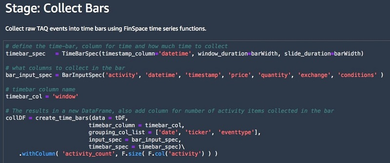 In the Collect Bars stage, the FinSpace create_time_bars function collects raw data events into 1-minute time bars.