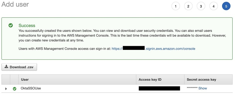To save your access key ID and secret access key, choose Download .csv and download your credentials.