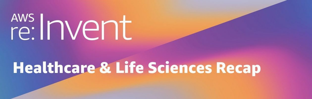 AWS re:Invent 2019 – Healthcare and life sciences industry recap | Amazon Web Services