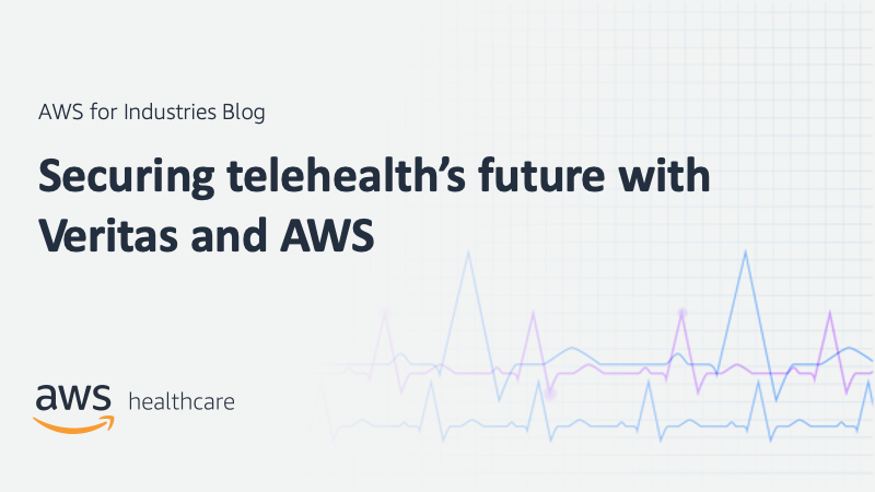 Securing telehealth's future with Veritas and AWS