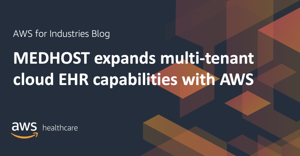MEDHOST expands multi-tenant cloud EHR capabilities with AWS