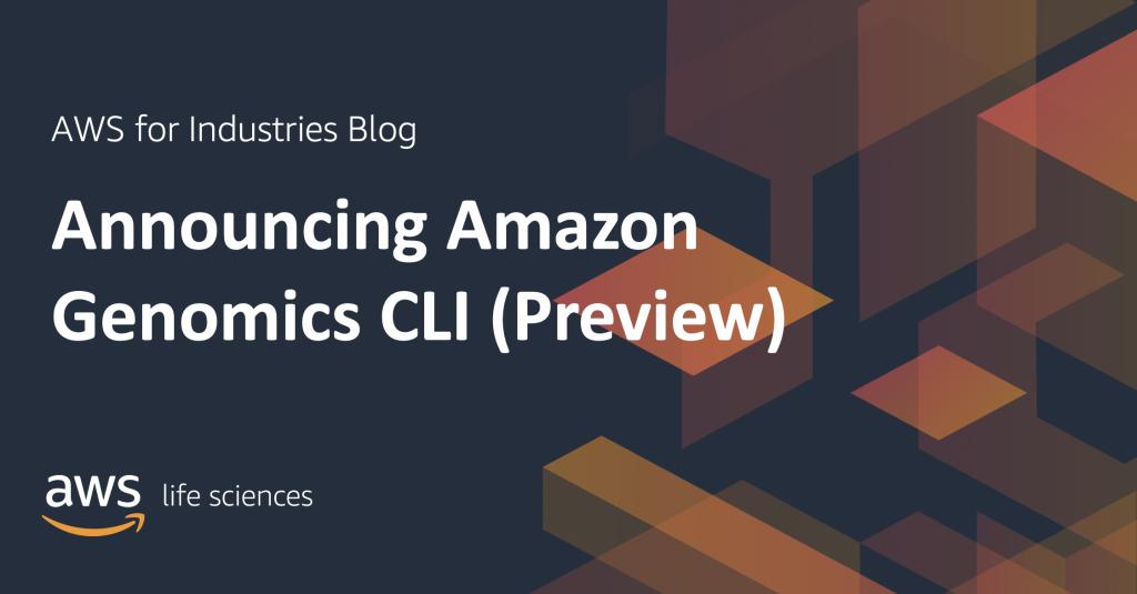 Announcing Amazon Genomics CLI (Preview)