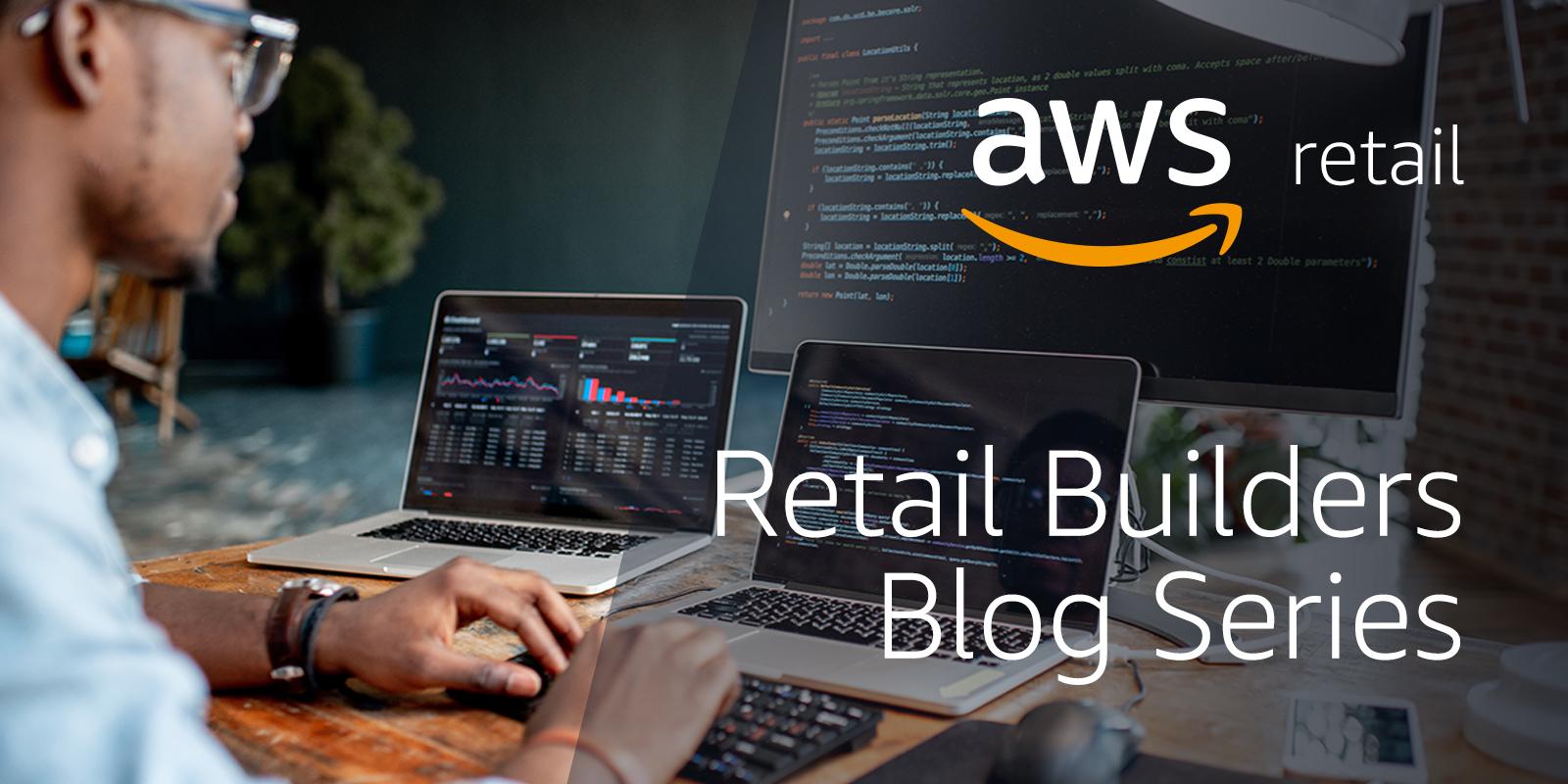 Retail Builders Blog Series