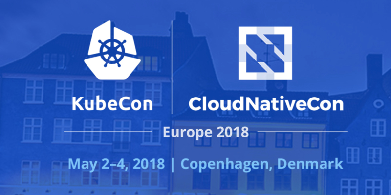 KubeCon+CloudNativeCon Europe 2018