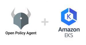 Using Open Policy Agent on Amazon EKS