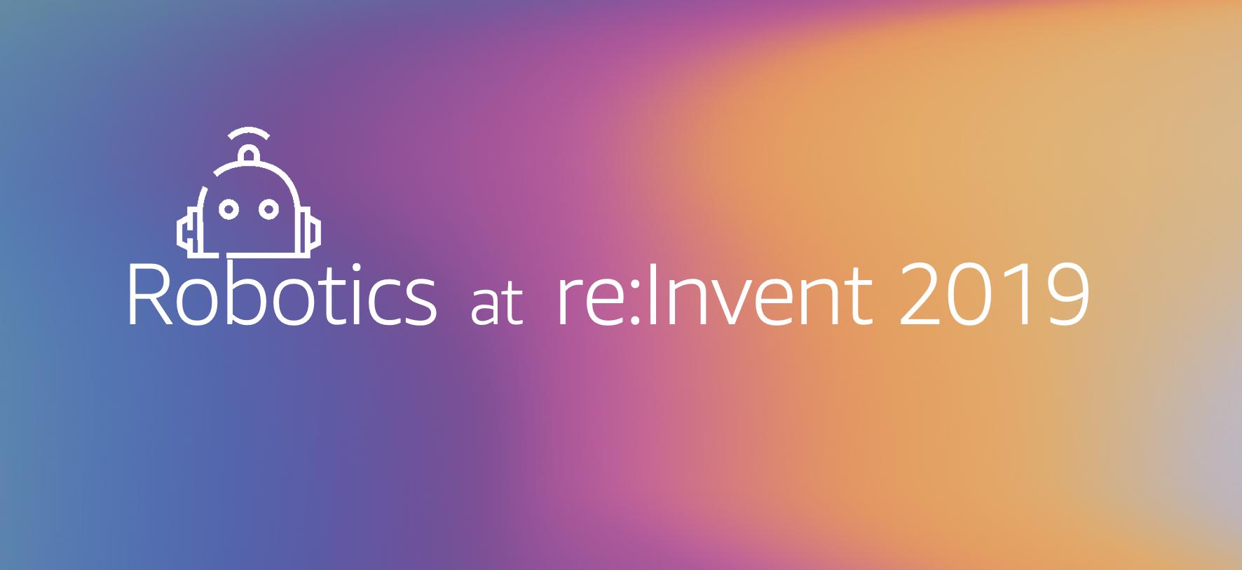 2019 年 re:Invent 大会上的机器人。