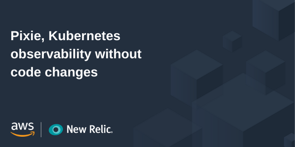 Pixie, Kubernetes observability without code changes