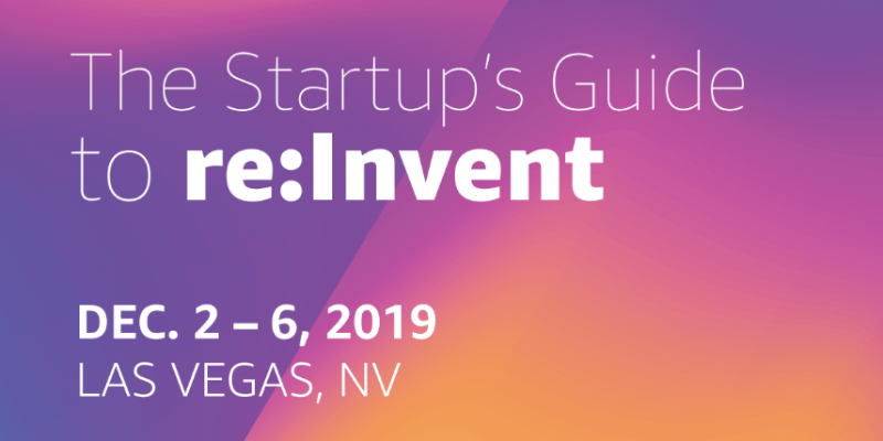 startup central introduction and schedule for aws reinvent 2019