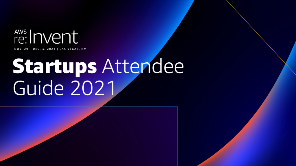 re:Invent Startups Attendee Guide