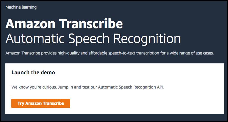 Amazon Transcribe Now Generally Available   AWS News Blog
