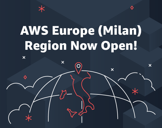 Now Open – AWS Europe (Milan) Region