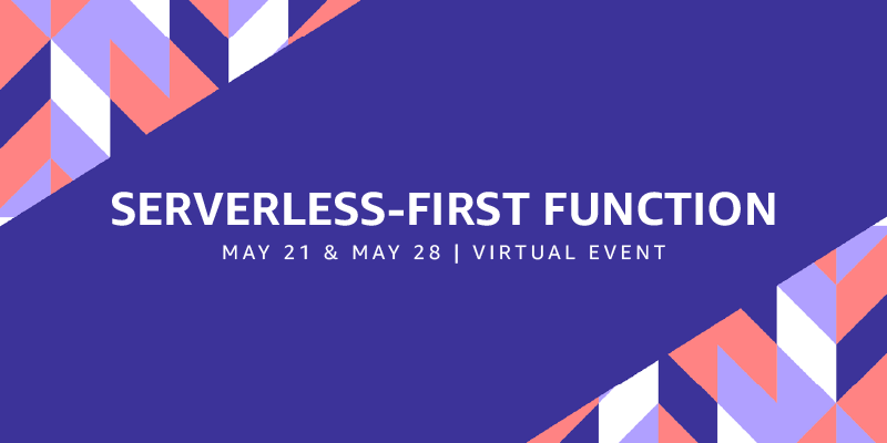 Welcome to the Serverless-First Function Virtual Events