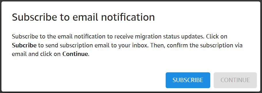 次に、移行アプリを起動した後、Amazon Simple Notification Service の E メール通知をサブスクライブします。