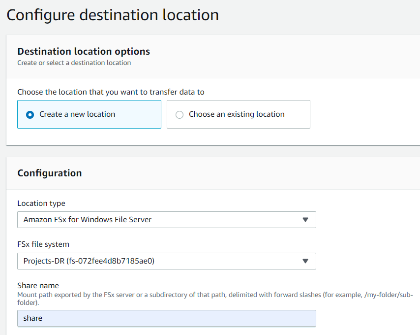 Under Configure destination location for the location type, specify the Amazon FSx for Windows File Server option.