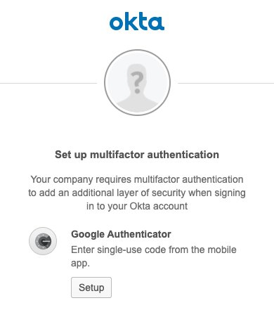 Log in as an Okta user. You are prompted to set up multi-factor authentication and see Google Authenticator as the option.