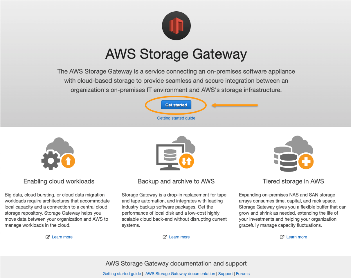 If you are new to the Storage Gateway service, you see a welcome page describing features and benefits. Choose get started.