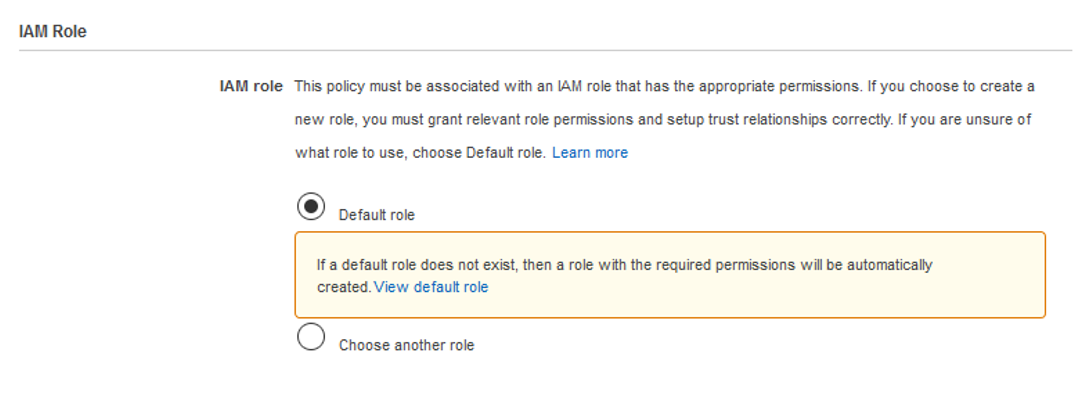 Choosing your IAM role - Default role or Choose another role