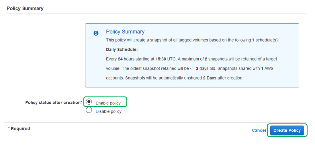 Verify that the Policy status after creation is enabled (if you want the policy to be in effect immediately). Then select Create Policy.