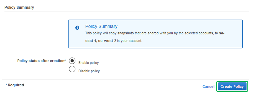 Verify that the Policy status is enabled after creation. Then select Create Policy.