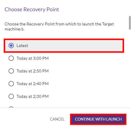 After you select a Recovery Point, click CONTINUE WITH LAUNCH.