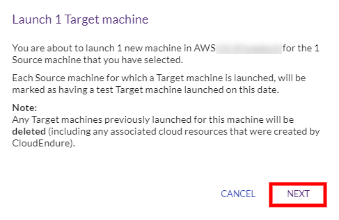 Click NEXT on the confirmation message to confirm launch of the Target machine you selected for testing.