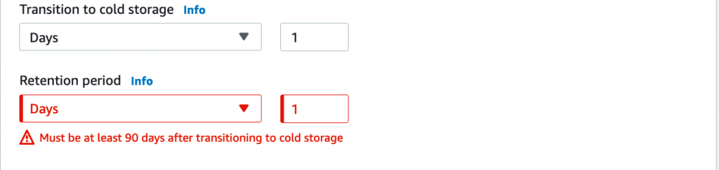 Backups transitioned to cold storage must be stored in cold storage for a minimum of 90 days.