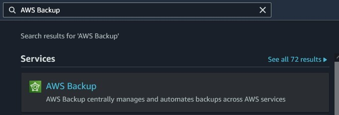 Using the search bar at the top of the console, type 'AWS Backup' to find the AWS Backup console