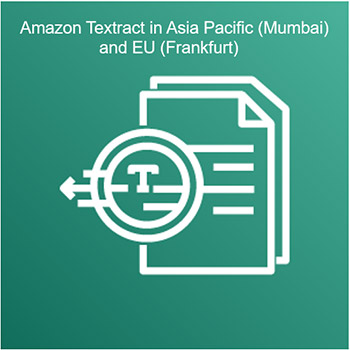Amazon Textract now available in Asia Pacific (Mumbai) and EU (Frankfurt) Regions  1