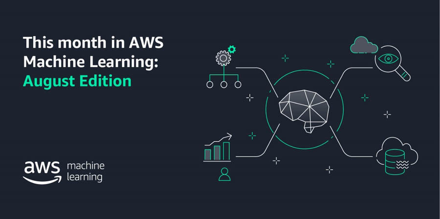 This month in AWS Machine Learning: August 2020 edition