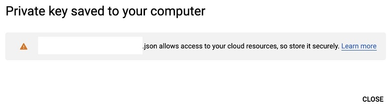 A JSON file containing the service account email address and private key is downloaded to your computer.