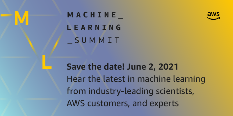 Save the date for the AWS Machine Learning Summit: June 2, 2021
