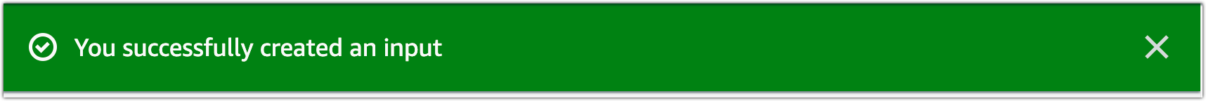 Success flashbar that indicates you have successfully created an input